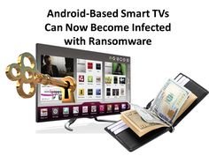 Ransomware for Windows computers and Android-based smartphones has existed for several years now. Security experts have been warning about the possibility that this form of malware could one day infect smart TVs.