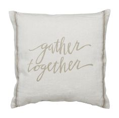 PILLOW - GATHER TOGETHER - Be Made