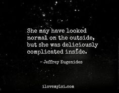 ...deliciously complicated inside.
