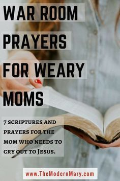 7 amazing prayers for your war room wall. Especially if you're a weary mom.
