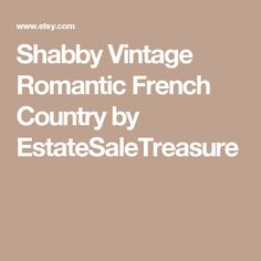 Shabby Vintage Romantic French Country Cottage Chic by EstateSaleTreasure
