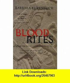 Blood Rites (9781860495694) Barbara Ehrenreich , ISBN-10: 1860495699  , ISBN-13: 978-1860495694 ,  , tutorials , pdf , ebook , torrent , downloads , rapidshare , filesonic , hotfile , megaupload , fileserve