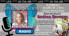LIVE Sunday, March 29, 2015 at 2 pm CT with Andrea Beaman. Talking nourishing your thyroid health and more, here: http://thyroidnation.com/thyroid-nation-radio/  #ThyroidNationRadio #UnitedWeHeal #AndreaBeaman #Thyroid #Health