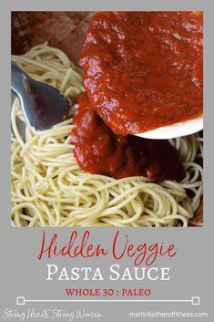 Hidden Veggie Pasta Sauce (Whole - Strong Hearts, Strong Women Lentil Pasta, Veggie Pasta, Clean Eating Recipes, Cooking Recipes, Healthy Recipes, Cooking Tips, Recetas Whole30, Italian Tomato Sauce, Hidden Veggies