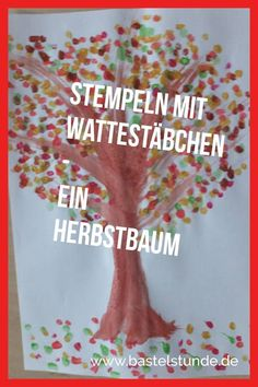 Stempeln mit Wattestäbchen Herbstbaum Activities For Adults, Home Activities, Fall Crafts, Diy And Crafts, Diy For Kids, Crafts For Kids, Bridal Musings, You Are My Sunshine, Free Games