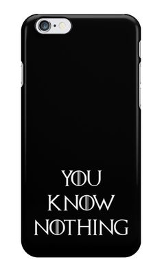 Our You Know Nothing - Game of Thrones Phone Case is available online now for just £5.99.    Fan of Game of Thrones? You'll love our You Know Nothing - Game of Thrones phone case, available for iPhone, iPod & Samsung models.    Material: Plastic, Production Method: Printed, Authenticity: Unofficial, Weight: 28g, Thickness: 12mm, Colour Sides: Black, Compatible With: iPhone 4/4s | iPhone 5/5s/SE | iPhone 5c | iPhone 6/6s | iPhone 7 | iPod 4th/5th Generation | Galaxy S4 | Galaxy S5 | Galaxy S6