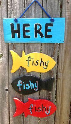 Fabulous Here Fishy Fishy Fishy Handmade Wooden Sign by JCHands Fabuleux ici Fishy Fishy Fishy Panneau en bois fait main … Lake Signs, Beach Signs, Cabin Signs, Fishing Signs, Gone Fishing Sign, Fishing Maps, Fishing Chair, Sea Fishing, Fisher