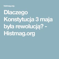 Dlaczego Konstytucja 3 maja była rewolucją? - Histmag.org