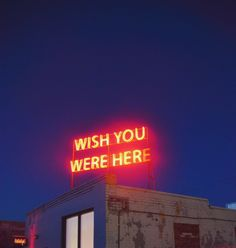 """fuck-yeah-existentialism: """"Wish you were here. Scott Young at Rule Gallery in Denver, Colorado. Neon Aesthetic, Quote Aesthetic, Aesthetic Pictures, Photo Wall Collage, Bedroom Wall Collage, Picture Wall, Aesthetic Iphone Wallpaper, Aesthetic Wallpapers, Travis Scott Wallpapers"""