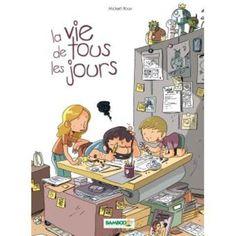 La vie de tous les jours - Tome 1 - La vie de tous les jours - Mickaël Roux - cartonné - Livre ou ebook - Fnac.com