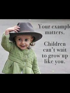Be a good example