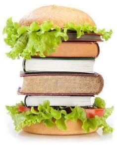 Books are food for the mind.