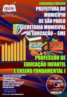 Apostila Concurso Secretaria Municipal de Educação - SME, da Prefeitura do Município de São Paulo - 2014: - Cargo: Professor de Educação Infantil e Ensino Fundamental I