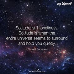 Solitude Isn't Loneliness - https://themindsjournal.com/solitude-isnt-loneliness/