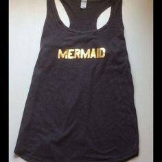 Gold Mermaid Tank Gold mermaid printed on a dark charcoal tri blend racerback tank size small, this tank is perfect for larger bust , XXL fits a 38DD. PLEASE DO NOT BUY This a Listing , comment size below and I'll make you a listing. Tops Tank Tops