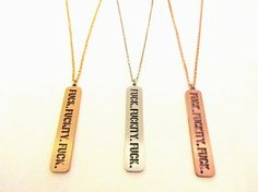"Stainless Steel, Gold Plated, or Rose Gold Plated ""Fuck. Fuckity. Fuck."" Cutout Necklace with a 30″ Long Metal Chain.  *Adjustable Clasp  one size fits all • unisex  - See more at: http://jaeci.com/shop/mickst/triple-f-cutout-necklace/#sthash.n4TUCPX3.dpuf"