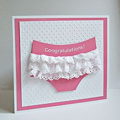 Check out the cute ruffled baby bum!  A pink background, then a layer of white swiss dots, and then the sweet pink bottoms.  Add 3 layers of scrap ruffles for this cute handmade card.