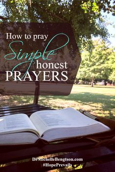 How to pray Simple Honest Prayers. God isn't looking for impressive prayers, but simple honest prayers that connect our hearts to His. He desires that we come to Him with the faith of a child. Christian Inspiration.