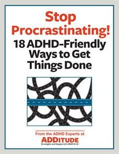 Procrastination is part of the ADHD experience. Last-minute pressure inspires us at times, but it also stresses us out. Don't beat yourself up; instead, follow these easy strategies for starting (and finishing!) any task — even when you really don't want to.