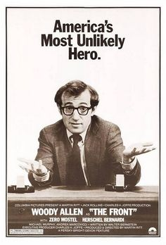 The Front (1976) I never realized how many Woody Allen movies that I liked. 'The Front' was such a great movie. An ordinary man becomes a hero during the McCarthy Blacklist days.