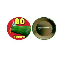 Eclectus Parrot (Male) - '80 Today' 55mm Birthday Button Pin Badge (PG-0873)