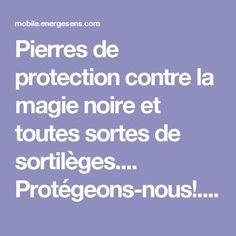 Pierres de protection contre la magie noire et toutes sortes de sortilèges.... Protégeons-nous!. Chaque pierre offre une protection. A nous, de nous protégez!. Energesens.