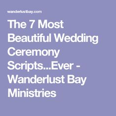 The 7 Most Beautiful Wedding Ceremony Scripts.Ever - Wanderlust Bay Ministries The 7 Most Beautiful Wedding Ceremony Scripts.Ever - Wanderlust Bay Ministries. Non Religious Wedding Ceremony, Christian Wedding Ceremony, Wedding Ceremony Readings, Sand Ceremony, Wedding Ceremonies, Wedding Speeches, Simple Wedding Ceremony Script, Mc Wedding Script, Christian Weddings