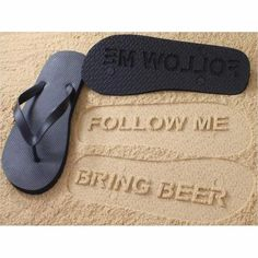 Follow Me - Bring Beer - Flip Flops - Find funny gift ideas, the best gag gifts, gifts for pranksters that will make everybody laugh out loud at Gifteee Cool gifts, Funny gag Gifts for adults and kids Best Gag Gifts, Cool Gifts, Funny Gifts, Unique Gifts, Great Gifts For Women, Gifts For Teens, Bath Bomb Kit, Toddler Bike, Creative Gifts