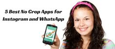 5 Best No crop Apps for Instagram and WhatsApp (Android and iOS). Discover the top 5 free No Crop Apps Instagram/WhatsApp for Android & IOS Devices.
