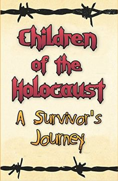 Children of the Holocaust - A Survivor's Journey  https://www.amazon.com/dp/B00Y26B6D8/ref=cm_sw_r_pi_awdb_x_BjdbAbQB7H3KR