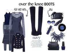 Over the Knee Boots by istyled on Polyvore featuring polyvore, fashion, style, SCERVINO STREET, Pierre Balmain, Topshop, Karen Millen, J.Crew, Stuart Weitzman, Giorgio Armani, NOVICA, Oliver Peoples, Stila, OPI, women's clothing, women's fashion, women, female, woman, misses, juniors, contest, Blue, navy and OverTheKneeBoots