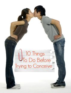 """Planning on """"trying"""" soon? There is plenty you can do to prepare yourself and your body to make a home for a wee baby for nine months. Check these 10 things to do before trying to conceive."""