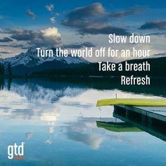 Slow Down…