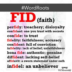 """""""FID"""" is a common root found in words that deal with faith belief or trust. Some examples include """"confidant"""" """"confide"""" """"infidelity"""" """"bona fide"""" """"affidavit"""" and """"infidel."""" FID IS THE ROOT WORD IN LATIN FOR FIGHT. Teaching Vocabulary, Grammar And Vocabulary, English Vocabulary Words, English Words, Vocabulary Strategies, Vocabulary Games, English Grammar, English Language Learning, Teaching English"""