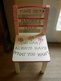 "time out chair - LOVE this quote but I think I would add "" To quote the Rolling Stones. Funky Painted Furniture, Painted Chairs, Kids Furniture, Time Out Stool, Diy For Kids, Crafts For Kids, Fun Crafts, Diy And Crafts, Thinking Chair"