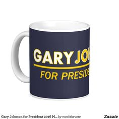 Gary Johnson for President 2016 Mug  Tired of the same old Donkeys and Elephants?  Show your support for Libertarian candidate GARY JOHNSON and get the best of both worlds!  #livefree #teamgov #feelthejohnson #libertarian #neverhillary #crookedhillary #nevertrump #feelthebern