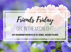 Friends Friday Interview: Girl in the Moonlight