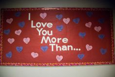 February Bulletin Board February Bulletin Boards, Ra Boards, School Decorations, Love You More Than, Board Ideas, Decorating Ideas
