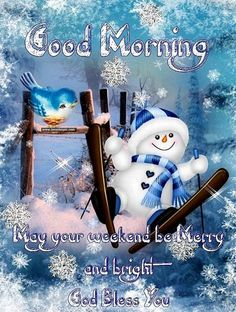 May Your Weekend Be Merry And Bright God Bless winter weekend friday good morning snowman saturday friday quotes weekend quotes happy saturday quotes cute good morning quotes Happy Saturday Quotes, Cute Good Morning Quotes, Good Morning Beautiful People, Its Friday Quotes, Happy Quotes, Good Morning Winter, Good Morning Thursday, Best Friends Funny, Morning Greetings Quotes