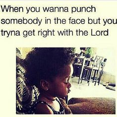 When your trying to get right with the Lord.... Lol