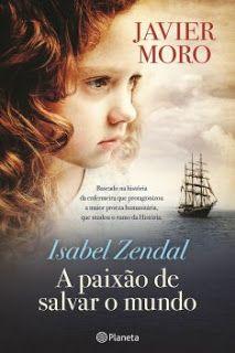 Livros e marcadores: Passatempo: Isabel Zendal - A Paixão de Salvar o M...