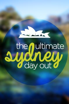 The ultimate Sydney day out. What's yours?
