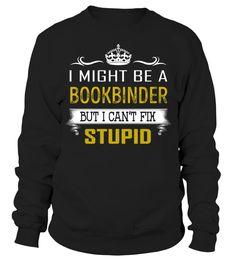 Bookbinder - Can't Fix Stupid #Bookbinder
