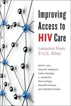 Improving Access to HIV Care: Lessons from 5 U.S. Sites