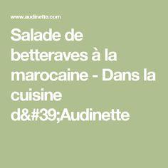 Salade de betteraves à la marocaine - Dans la cuisine d'Audinette