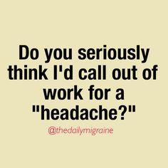 How To Call Out Of Work Migraine  Migraine  Pinterest  Migraine