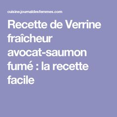 Recette de Verrine fraîcheur avocat-saumon fumé : la recette facile