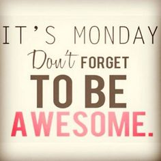 Happy Monday to you all.I know you are ready to start the new week This quote has the right dose of motivation, continue readi. Monday Inspirational Quotes, Happy Monday Quotes, Monday Humor Quotes, Positive Quotes, Motivational Quotes, Funny Quotes, Life Quotes, Girly Quotes, Positive Thoughts