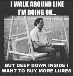 Deep down inside Stupid Memes, Funny Memes, Jokes, Truck Memes, Bike Humor, Road Trip Map, Fishing Quotes, Best Fishing, Fishing Stuff