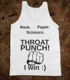 Rock Paper Scissors Throat Punch I Win Unisex Tank Top Funny Outfits, Cool Outfits, Funny Clothes, Funny Tees, Top Funny, Shirts With Sayings, Look Cool, Swagg, Cool T Shirts